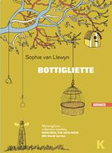 Sophie van Llewyn, Bottigliette, Keller