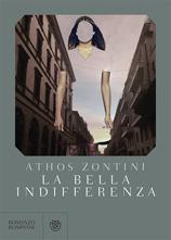 Athos Zontini, La bella indifferenza, Bompiani